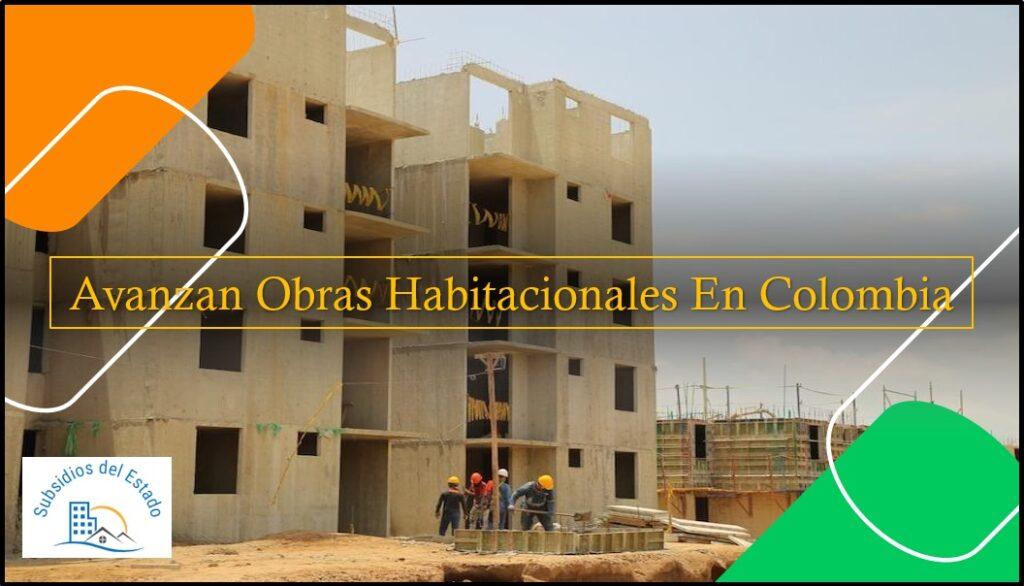 Avanzan Obras Habitacionales En Colombia
