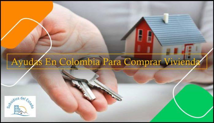Ayudas En Colombia Para Comprar Vivienda