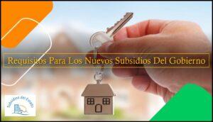 Requisitos Para Los Nuevos Subsidios Del Gobierno